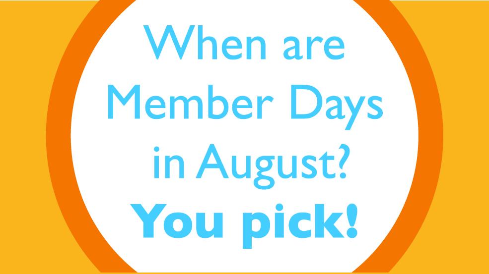 August Member Days