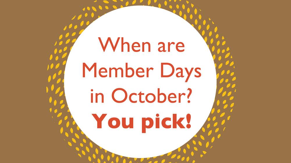October Member Days