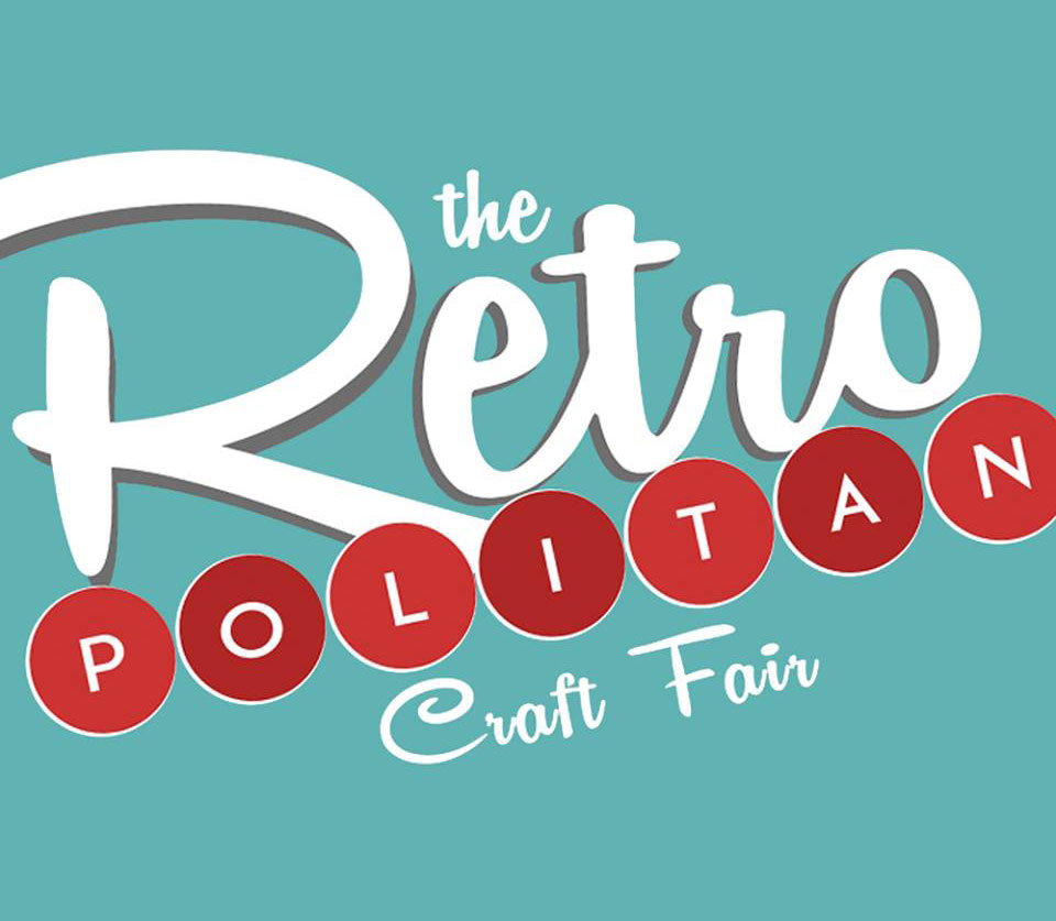Retropolitan Craft Fair<br> November 18th<br> 11 AM - 6 PM<br> Mill & Mine<br>