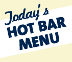 Wednesday Hot Bar Menu: