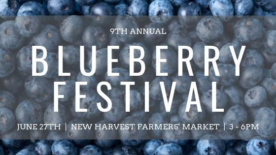 Blueberry Festival, June 27, 2019, New Harvest Farmers Market